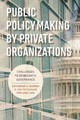 Public Policymaking By Private Organizations - Rudder, Catherine E.; Fritschler, A.lee - ISBN: 9780815728986