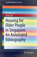 Housing For Older People In Singapore: An Annotated Bibliography - Yuen, Belinda; Soh, Emily - ISBN: 9783319447537