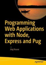 Programming Web Applications With Node, Express And Pug - Krause, Joerg - ISBN: 9781484225103