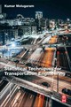 Statistical Techniques For Transportation Engineering - Rao, G. Shanker; Molugaram, Kumar - ISBN: 9780128115558