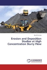 Erosion and Deposition Studies at High Concentration Slurry Flow - Chandel, Sunil - ISBN: 9783659964329