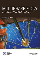 Multi-phase Flow In Oil And Gas Well Drilling - Sun, Baojiang - ISBN: 9781118720257