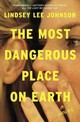 The Most Dangerous Place On Earth - Johnson, Lindsey Lee - ISBN: 9780812997279