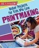 Maker Projects For Kids Who Love Printmaking - Galat, Joan Marie - ISBN: 9780778729020