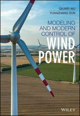Modeling And Modern Control Of Wind Power - Wu, Qiuwei (EDT)/ Sun, Yuanzhang (EDT) - ISBN: 9781119236269