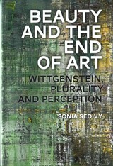 Beauty And The End Of Art - Sedivy, Sonia (university Of Toronto Scarborough, Canada) - ISBN: 9781474255752