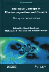 Wave Concept In Electromagnetism And Circuits - Raveu, Nathalie; Titaouine, Mohammed; Baudrand, Henri - ISBN: 9781848219595