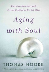 Ageless Soul - Moore, Thomas - ISBN: 9781250135810
