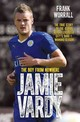 Jamie Vardy, The Boy From Nowhere - Worrall, Frank - ISBN: 9781786061171