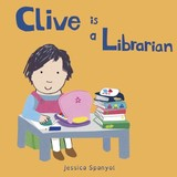 Clive Is A Librarian - Spanyol, Jessica - ISBN: 9781846439896