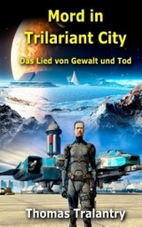 Mord In Trilariant City - Tralantry, Thomas - ISBN: 9783743142787