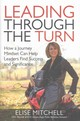 Leading Through The Turn - Mitchell, Elise S. - ISBN: 9781259860997