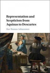 Representation And Scepticism From Aquinas To Descartes - Adriaenssen, Han Thomas - ISBN: 9781107181625
