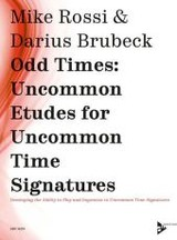 Odd Times -- Uncommon Etudes For Uncommon Time Signatures - Rossi, Mike/ Brubeck, Darius - ISBN: 9783954810208
