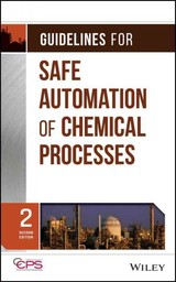 Guidelines For Safe Automation Of Chemical Processes - Ccps (center For Chemical Process Safety) - ISBN: 9781118949498