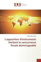 L'apparition d'instruments limitant la concurrence fiscale dommageable - Gerval, Charles-Eloi - ISBN: 9783639542950