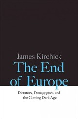 The End Of Europe - Kirchick, James - ISBN: 9780300218312