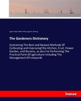The Gardeners Dictionary - Miller Phillip Augustus Fleming, Agnes Chase - ISBN: 9783743308800