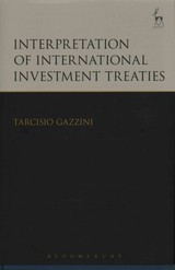 Interpretation Of International Investment Treaties - Gazzini, Professor Tarcisio - ISBN: 9781849462686