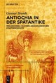 Antiochia In Der Spätantike - Brands, Gunnar - ISBN: 9783110443233