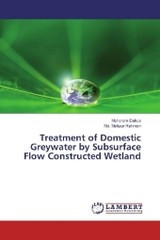 Treatment of Domestic Greywater by Subsurface Flow Constructed Wetland - Rahman, Md. Mafizur; Dakua, Maharam - ISBN: 9783330008373