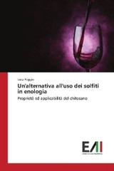Un'alternativa all'uso dei solfiti in enologia - Poggio, Luca - ISBN: 9783330777941
