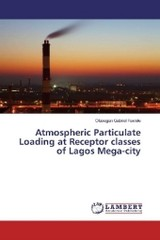 Atmospheric Particulate Loading at Receptor classes of Lagos Mega-city - Fawole, Olusegun Gabriel - ISBN: 9783330001657