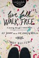 Live Full Walk Free - Bultema, Cindy - ISBN: 9780310082095