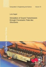 Simulation of Sound Transmission through Poroelastic Plate-like Structures - Nagler, Loris - ISBN: 9783851251531
