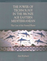 Power Of Technology In The Bronze Age Eastern Mediterranean: The Case Of The Painted Plaster - Brysbaert, Ann - ISBN: 9781781792537