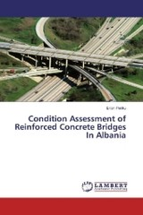 Condition Assessment of Reinforced Concrete Bridges In Albania - Periku, Erion - ISBN: 9783659921858