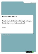 Youth Deradicalization. Strengthening The Bonds Between Jordanian Youth - Abu Dalhoum, Mohammed - ISBN: 9783668363304