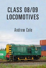 Class 08/09 Locomotives - Cole, Andrew - ISBN: 9781445666235