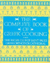 The Complete Book Of Greek Cooking - St. Paul's Greek Orthodox Cathedral (Hempstead, N. Y.)/ Malhado, Manny (ILT) - ISBN: 9780060921293