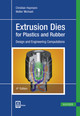 Extrusion Dies For Plastics And Rubber - Hopmann, Christian; Michaeli, Walter - ISBN: 9781569906231