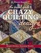 Visual Guide To Crazy Quilting Design - Boggon, Sharon - ISBN: 9781617453618