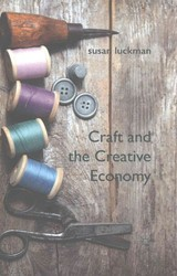 Craft And The Creative Economy - Luckman, S. - ISBN: 9781349485864