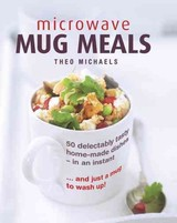 Microwave Mug Meals - Michaels, Theo - ISBN: 9780754832850