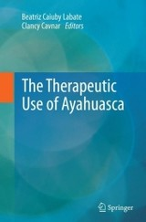 Therapeutic Use Of Ayahuasca - Labate, Beatriz Caiuby (EDT)/ Cavnar, Clancy (EDT) - ISBN: 9783662513293