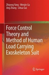 Force Control Theory And Method Of Human Load Carrying Exoskeleton Suit - Zhang, Jing - ISBN: 9783662541425