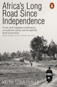 Africa's Long Road Since Independence - Somerville, Keith - ISBN: 9780141984094