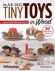 Making Tiny Toys In Wood - Clements, Howard - ISBN: 9781565239159