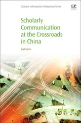 Scholarly Communication at the Crossroads in China - Xia, Jingfeng - ISBN: 9780081005392