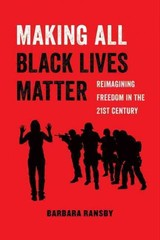 Making All Black Lives Matter - Ransby, Barbara - ISBN: 9780520292710