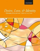 Desire, Love, And Identity - Foster, Gary D. - ISBN: 9780199015207