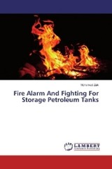 Fire Alarm And Fighting For Storage Petroleum Tanks - Zaki, Mohamed - ISBN: 9783659924415