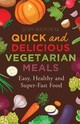 Quick And Delicious Vegetarian Meals - Ridgway, Judy - ISBN: 9781472136602