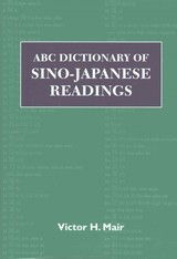 Abc Dictionary Of Sino-japanese Readings - Mair, Victor H. - ISBN: 9780824823313