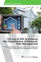 The use of GIS to enhance the Visualization of Demand-Side Management - Steenkamp, Yvonne - ISBN: 9783330511484
