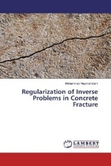 Regularization of Inverse Problems in Concrete Fracture - Islam, Mohammad Nazmul - ISBN: 9783659961960